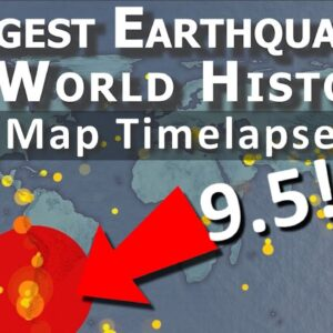 Largest Earthquakes in World History  - Map Timelapse