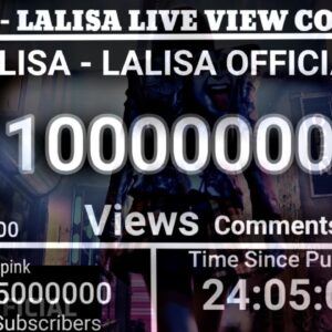 LISA - 'LALISA' M/V LIVE VIEW COUNT  | ROAD TO 10 MILLION LIKES📈