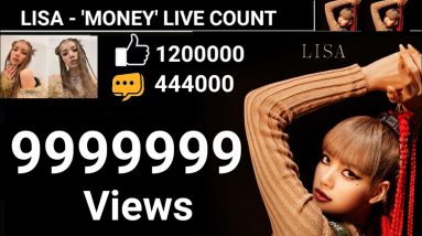LISA - 'MONEY' PERFORMANCE VIDEO LIVE VIEW COUNT
