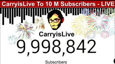 CarryisLive Hits 10 Million Subscribers   Exact Moment