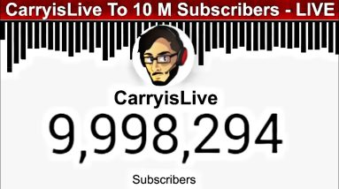 CarryisLive To 10 Million Subscribers Live Count